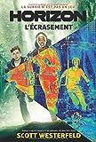 Horizon: N 1 - L'Ecrasement (French Edition)