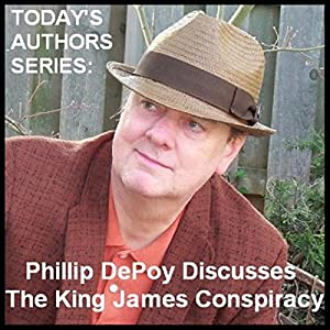 Today's Authors Series: Phillip DePoy Discusses 'The King James Conspiracy' Lecture