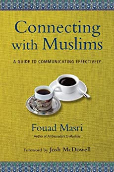 Connecting with Muslims: A Guide to Communicating Effectively by [Masri, Fouad]