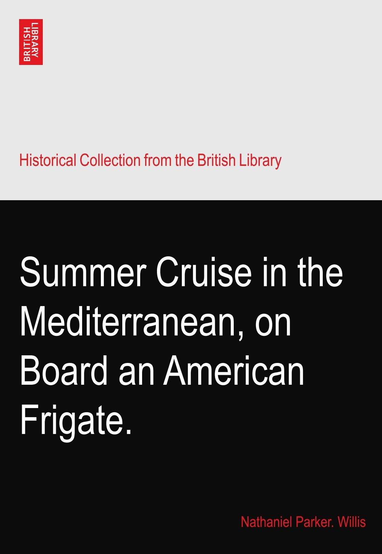Summer Cruise in the Mediterranean, on Board an American Frigate. pdf