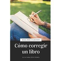 Cómo corregir un libro (Guía para escritores) (Spanish Edition)