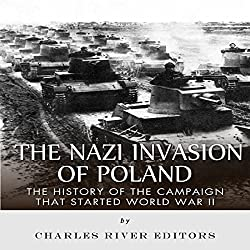The Nazi Invasion of Poland: The History of the Campaign That Started World War II