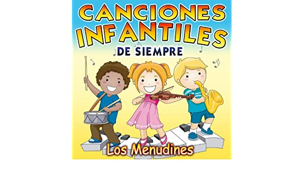Canciones Infantiles de Siempre by Los Menudines on Amazon Music - Amazon.com