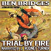 Trial by Fire: A Judge & Dury Western | Ben Bridges