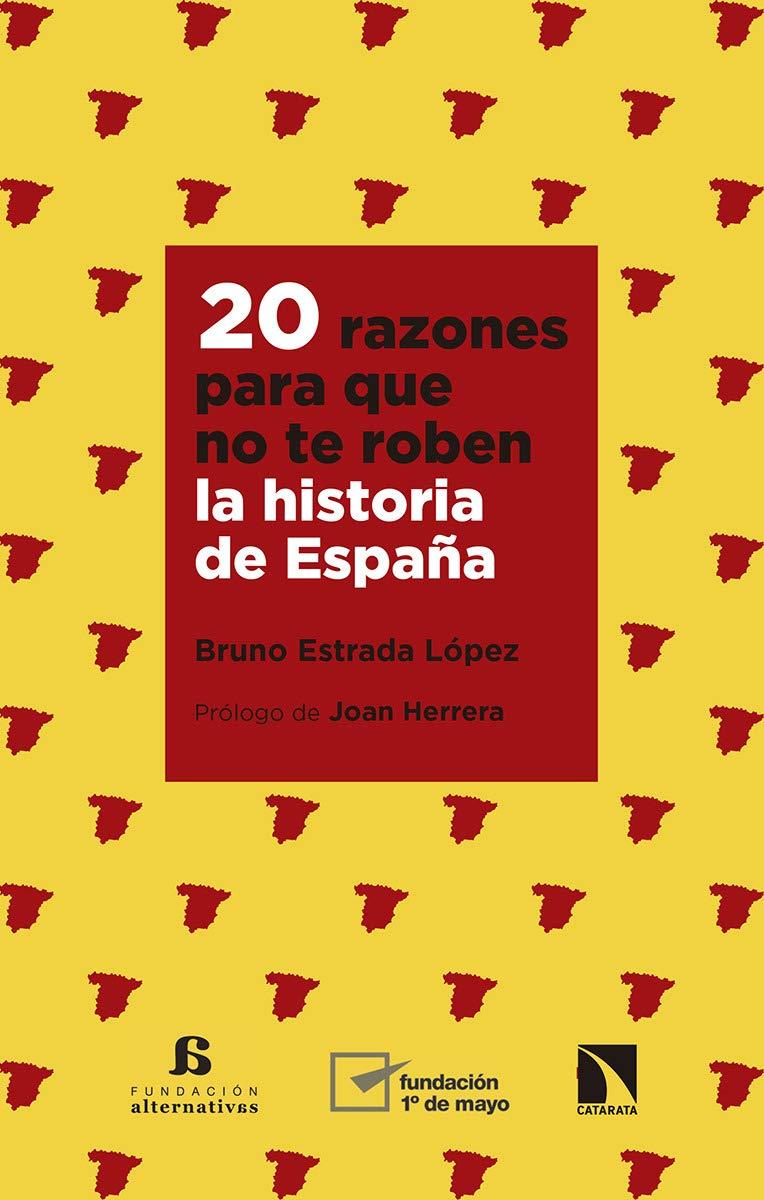 20 razones para que no te roben la historia de España: 741 Mayor: Amazon.es: Estrada López, Bruno: Libros