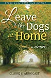 Leave the Dogs at Home: A Memoir (Break Away Books)