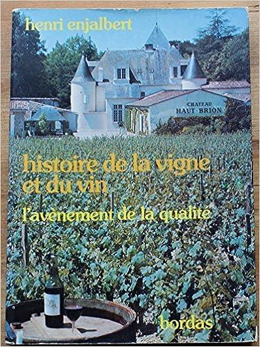 En ligne téléchargement Histoire de la vigne et du vin, l'avénement de la qualité pdf, epub ebook