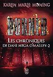 CHRONIQUES DE DANI MEGA O'MALLEY (LES) T.02 : BURNED