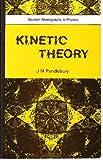 Kinetic Theory, J. M. Pendlebury, 0852747969