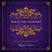 War of the Networks: The Network Series, Book 4 | Katie Cross