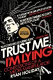 Trust Me, I'm Lying, Ryan Holiday, 159184553X
