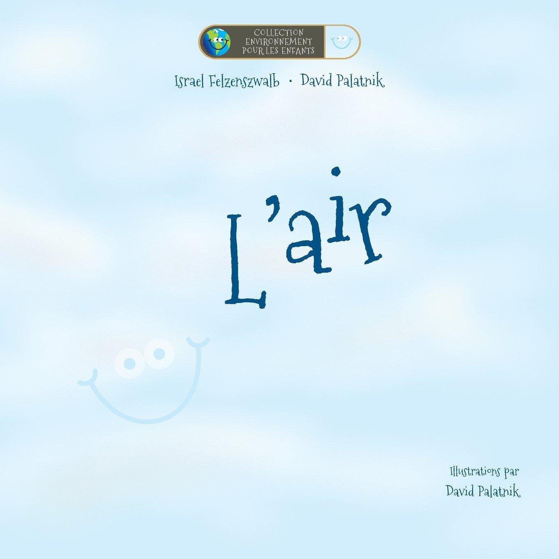 L'Air (Collection Environnement pour les Enfants) (French Edition) pdf epub