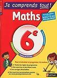 Je comprends tout - Mathématiques 6e - Nouveau programme 2016