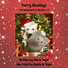 Furry Holidays: The Adventures of Miracle, Volume 3 Audiobook by Marie Tayse Narrated by Ronda W. Page