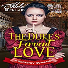 The Duke's Fervent Love: A Regency Romance Audiobook by Shiela Buckland, Historical Deluxe Narrated by Maren Swenson Waxenberg