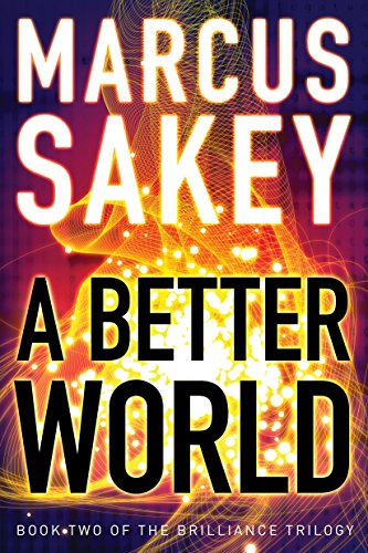 Amazon a better world the brilliance trilogy book 2 ebook a better world the brilliance trilogy book 2 by sakey marcus fandeluxe Image collections