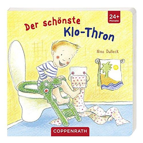 Der schönste Klo-Thron: (Verkaufseinheit) (Bücher für die Kleinsten)