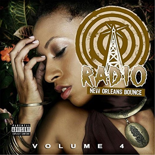 New Orleans Bounce Radio, Vol. 4 [Explicit]