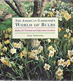 The American Gardener's World of Bulbs, Judy Glattstein, 0316315931