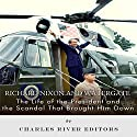 Richard Nixon and Watergate: The Life of the President and the Scandal that Brought him Down Audiobook by  Charles River Editors Narrated by Carroll Snead