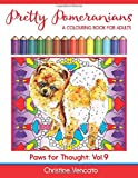 Pretty Pomeranians: A Pom Pom Dog Colouring Book for Adults (Paws for Thought) (Volume 9)