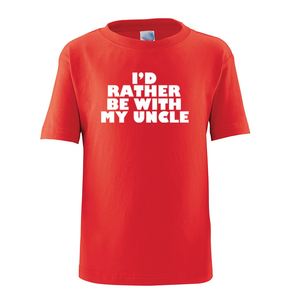 Apericots Cute I'd Rather Be with My Uncle Unisex Soft Cotton Toddler Kids Tee Shirt