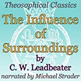 The Influence of Surroundings: Theosophical