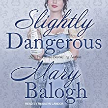 Slightly Dangerous: Bedwyn Saga, Book 6 Audiobook by Mary Balogh Narrated by Rosalyn Landor