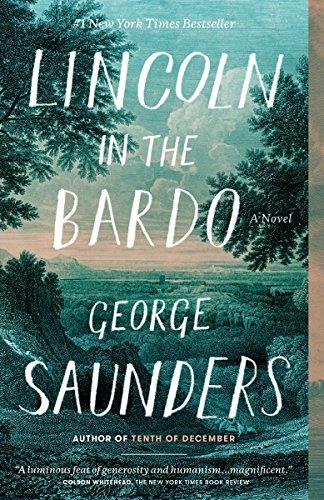 Lincoln in the Bardo: A Novel