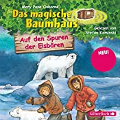 Auf den Spuren der Eisbären (Das magische Baumhaus 12) | Mary Pope Osborne