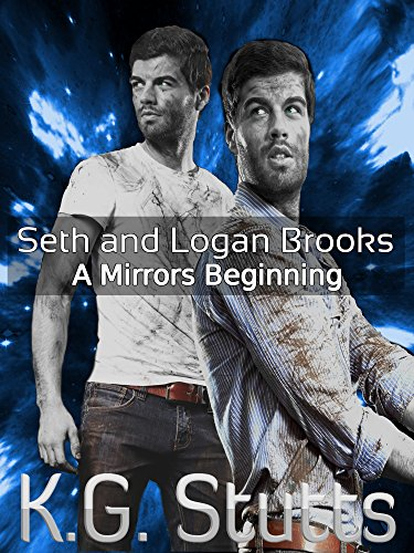 A Mirrors Beginning: Seth and Logan Brooks by [Stutts, KG]