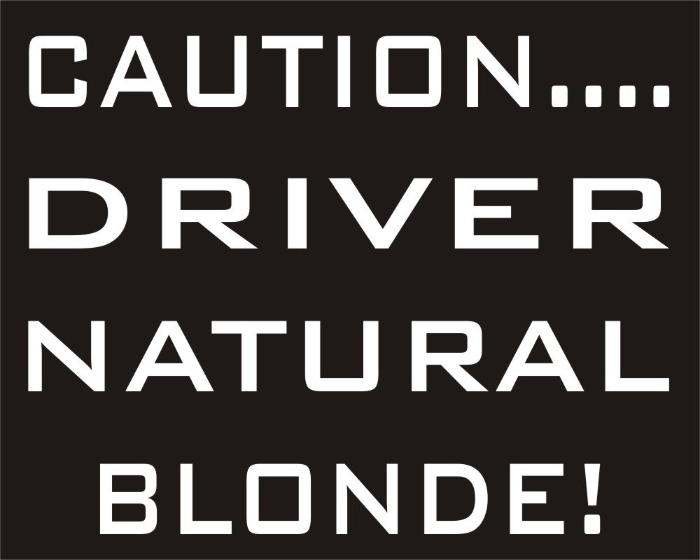 Caution driver natural blonde funny joke novelty car bumper sticker amazon co uk car motorbike