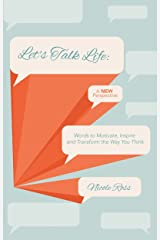 Let's Talk Life: A New Perspective Kindle Edition