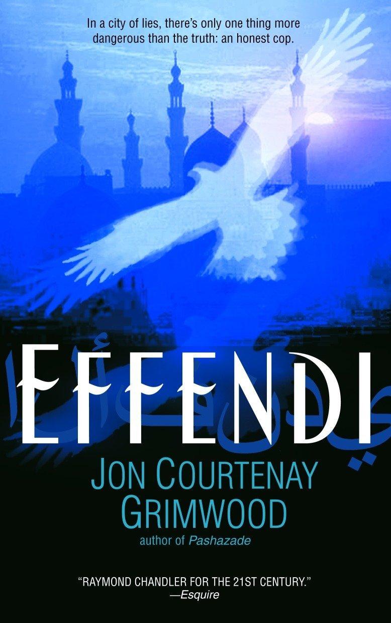 Effendi Arabesk Grimwood Jon Courtenay 9780553587449 Amazon Com Books
