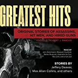 img - for Greatest Hits: Original Stories of Assassins, Hit Men, and Hired Guns book / textbook / text book