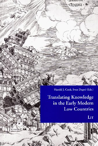 Translating Knowledge in the Early Modern Low Countries (Low Countries Studies on the Circulation of Natural Knowledge)