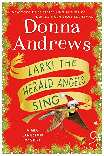 Lark! The Herald Angels Sing: A Meg Langslow Mystery (Meg Langslow Mysteries Book 24) by [Andrews, Donna]
