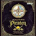 Die abentuerliche Welt der Piraten Hörspiel von Volker Präkelt Gesprochen von: Tanja Dohse, Robert Missler.