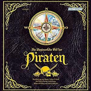 Die abentuerliche Welt der Piraten Hörspiel
