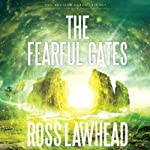 The Fearful Gates: An Ancient Earth, Book 3 | Ross Lawhead