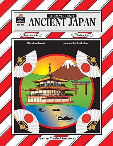 Ancient Japan Thematic Unit (Thematic Units Series)