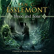 Blood and Bone: Novels of the Malazan Empire, Book 5 | Ian C. Esslemont