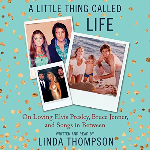A Little Thing Called Life: On Loving Elvis Presley, Bruce Jenner, and Songs in Between Audiobook [Free Download by Trial] thumbnail