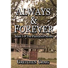Always & Forever: A Saga of Slavery and Deliverance (The Plantation Series Book 1)