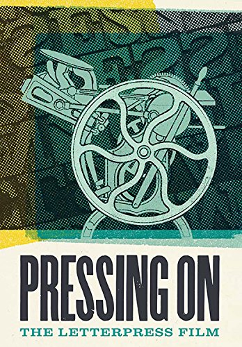 Letterpress Printers - Pressing On: The Letterpress Film
