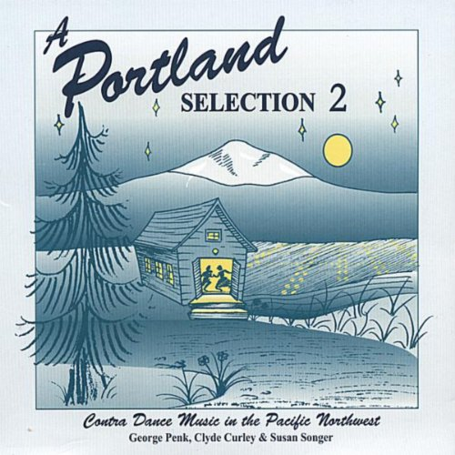 A Portland Selection 2: Contra Dance Music In The Pacific Northwest