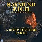 A River Through Earth: The Merchant Cities, Book 1 | Raymund Eich