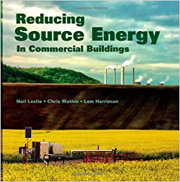 Reducing Source Energy: In Commercial Buildings