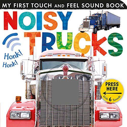 Read Online Noisy Trucks (My First Touch and Feel Sound Book) ebook