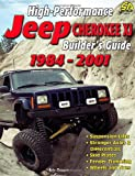 High-Performance Jeep Cherokee XJ Builder's Guide 1984-2001, Eric Zappe, 1932494146